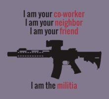 I am the Militia. T-Shirt