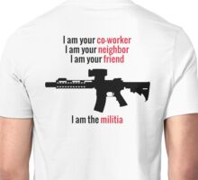 I am the Militia. Unisex T-Shirt