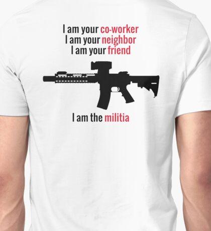 I am the Militia. Unisex T-Shirt