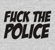 Fuck the police by vincepro76