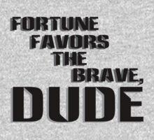 Fortune Favors the Brave, Dude (Dark Text) One Piece - Long Sleeve