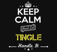 TINGLE KEEP CLAM AND LET  HANDLE IT - T Shirt, Hoodie, Hoodies, Year, Birthday by oaoatm