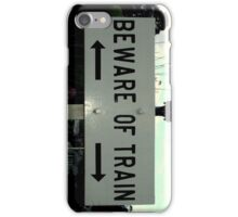Beware Of Trains Iphone case iPhone Case/Skin