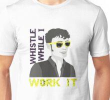 Whistle While I Work It - toby Unisex T-Shirt