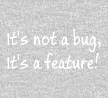 It's not a bug, its a feature! Kids Tee