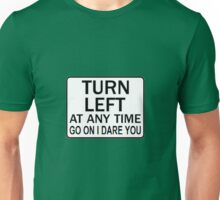 TURN LEFT ANY TIME T-Shirt