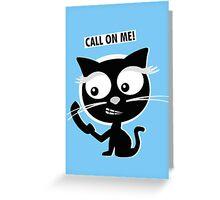 Call on me! Greeting Card