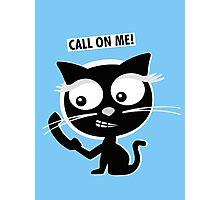Call on me! Photographic Print