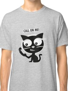 Call on me! Classic T-Shirt