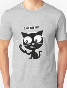 Call on me! T-Shirt