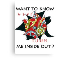Want to know me inside out? (1) - Mechanism Canvas Print
