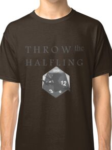 """THROW THE HALFLING!"" -Dungeons and Dragons- Classic T-Shirt"