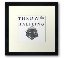 """THROW THE HALFLING!"" -Dungeons and Dragons- Framed Print"