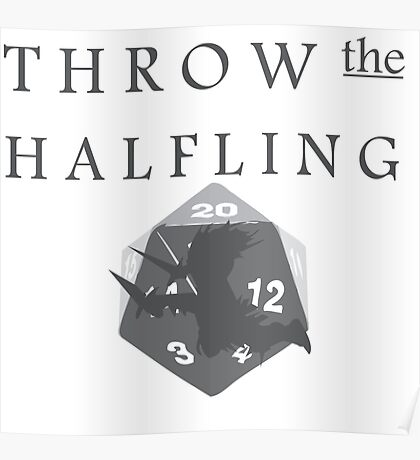 """""""THROW THE HALFLING!"""" -Dungeons and Dragons- Poster"""