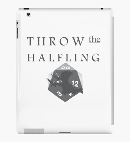 """THROW THE HALFLING!"" -Dungeons and Dragons- iPad Case/Skin"