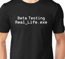 Beta Testing Real_Life.exe T-Shirt Unisex T-Shirt