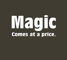 Magic Comes at a Price Unisex T-Shirt