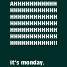 AH, It's Monday! (WHITE) by Merwok