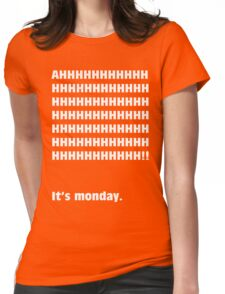 AH, It's Monday! (WHITE) Womens Fitted T-Shirt