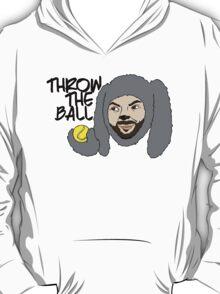 Throw the ball. T-Shirt