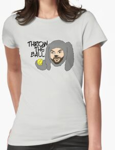 Throw the ball. Womens Fitted T-Shirt