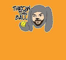 Throw the ball. Unisex T-Shirt