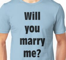 Marriage Proposal Unisex T-Shirt