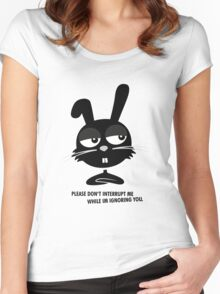PLEASE DON'T  INTERRUPT ME WHILE IM IGNORING YOU. Women's Fitted Scoop T-Shirt