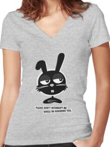 PLEASE DON'T  INTERRUPT ME WHILE IM IGNORING YOU. Women's Fitted V-Neck T-Shirt