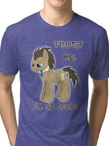 I'm The Doctor (MLP) Tri-blend T-Shirt