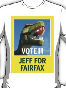 Jeff The Rex Vote 1 Fairfax 2013 T-Shirt