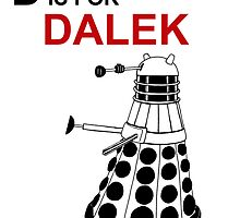 D is for DALEK by BugsAndMonsters
