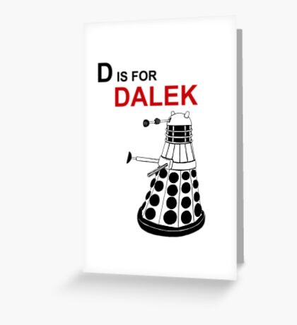 D is for DALEK Greeting Card