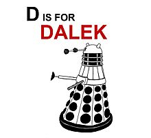 D is for DALEK Photographic Print