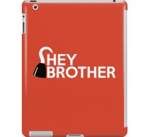 Hey Brother iPad Case/Skin