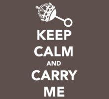 Keep Calm and Carry Me Baby Tee