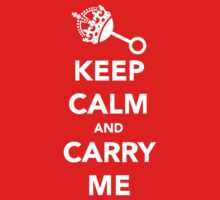 Keep Calm and Carry Me Baby Tee
