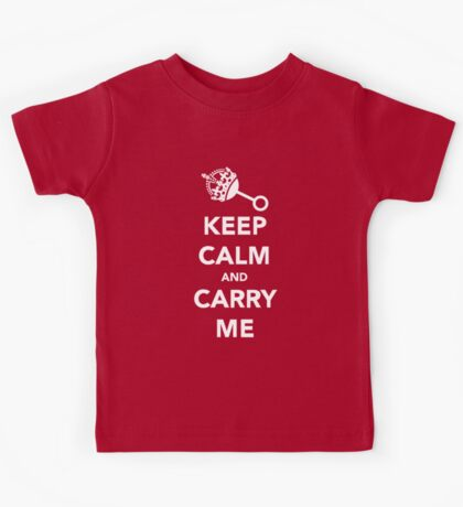 Keep Calm and Carry Me Kids Tee