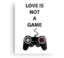 Love is not a Game Metal Print