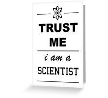 Trust me I´m a Scientist Greeting Card