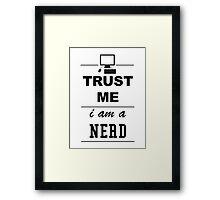 Trust me I´m a Nerd Framed Print