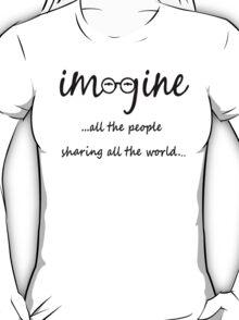 Imagine - John Lennon T-Shirt - Imagine All The People Sharing All The World... T-Shirt