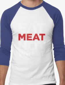 EAT MEAT NOT WHEAT (REVERSE) Men's Baseball ¾ T-Shirt