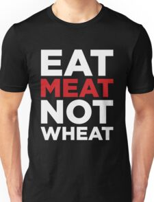 EAT MEAT NOT WHEAT (REVERSE) Unisex T-Shirt