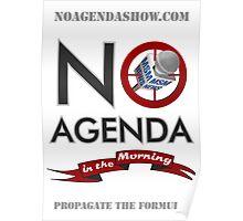No Agenda Logo - Posters! - Propagate the Formula. Poster