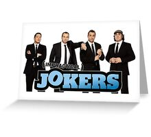 Impractical Jokers Forever 2.0 Greeting Card