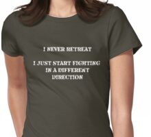 I Never Retreat Womens Fitted T-Shirt
