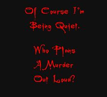 Of Course I'm Being Quiet Hoodie