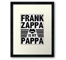 Frank Zappa - Is My Pappa Framed Print