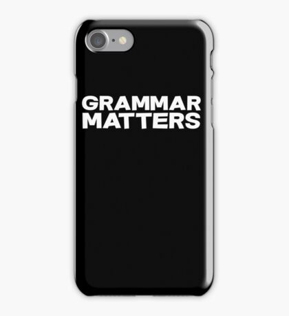 Grammar Matters iPhone Case/Skin